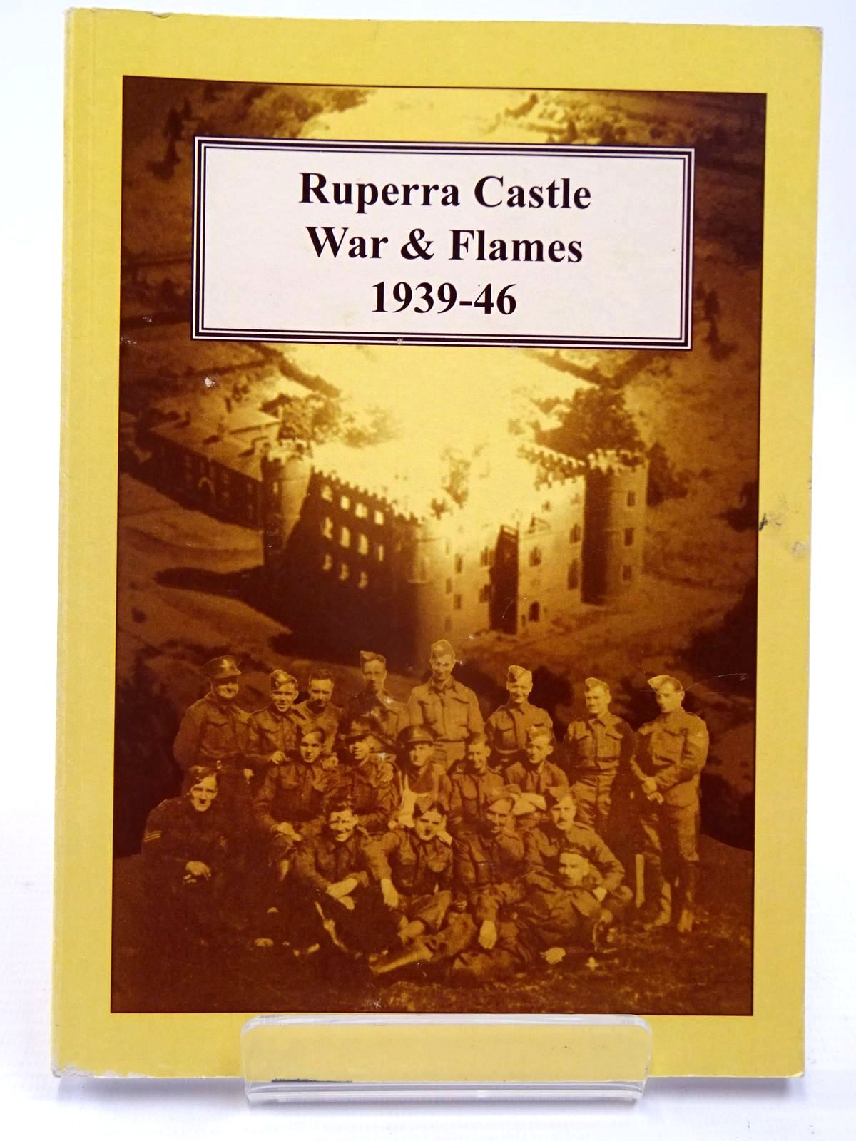 Photo of RUPERRA CASTLE WAR AND FLAMES 1939-46 written by Moseley, Pat published by Clarke Printing (STOCK CODE: 2130055)  for sale by Stella & Rose's Books