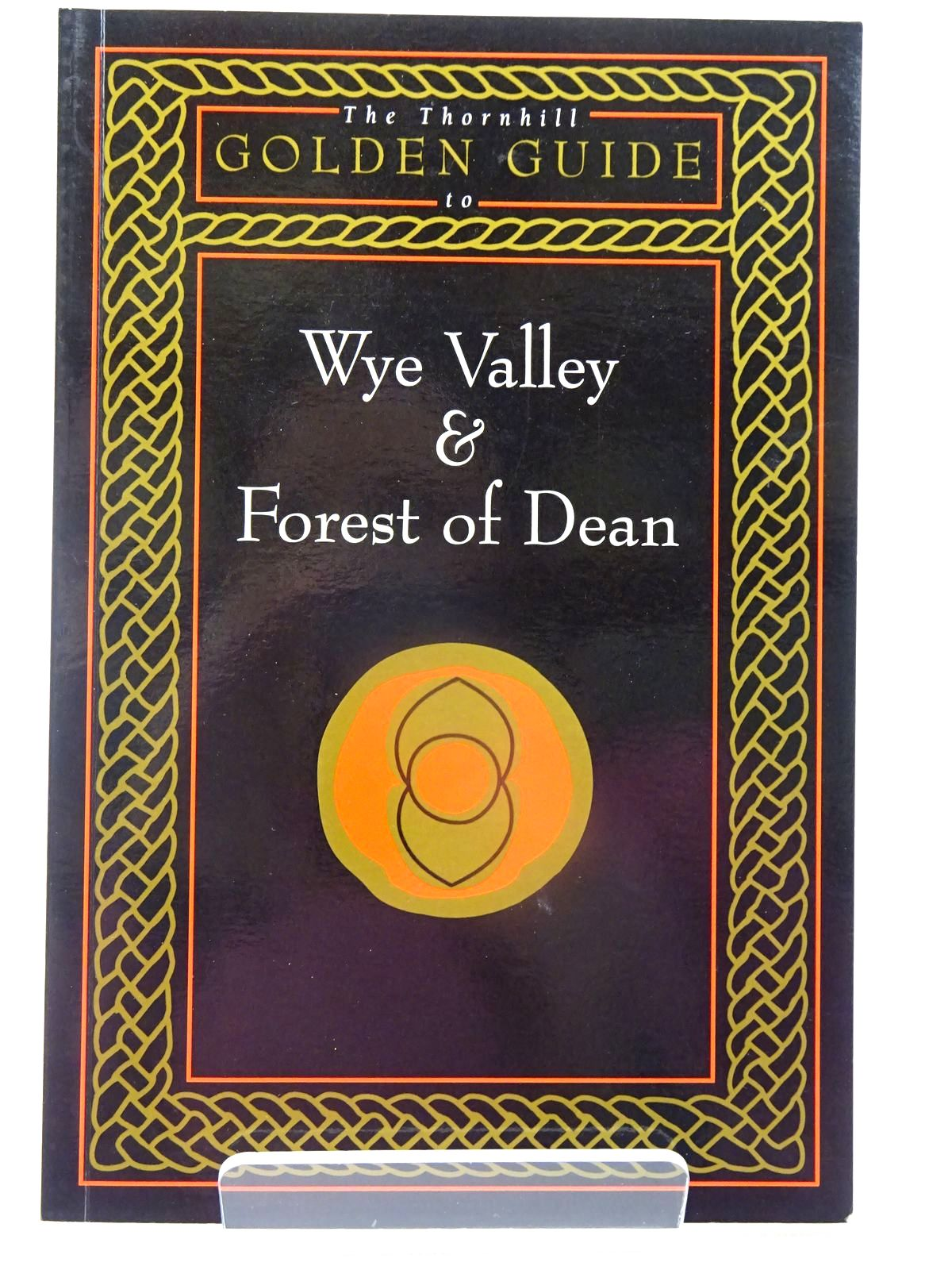 Photo of THE THORNHILL GOLDEN GUIDE TO WYE VALLEY & FOREST OF DEAN