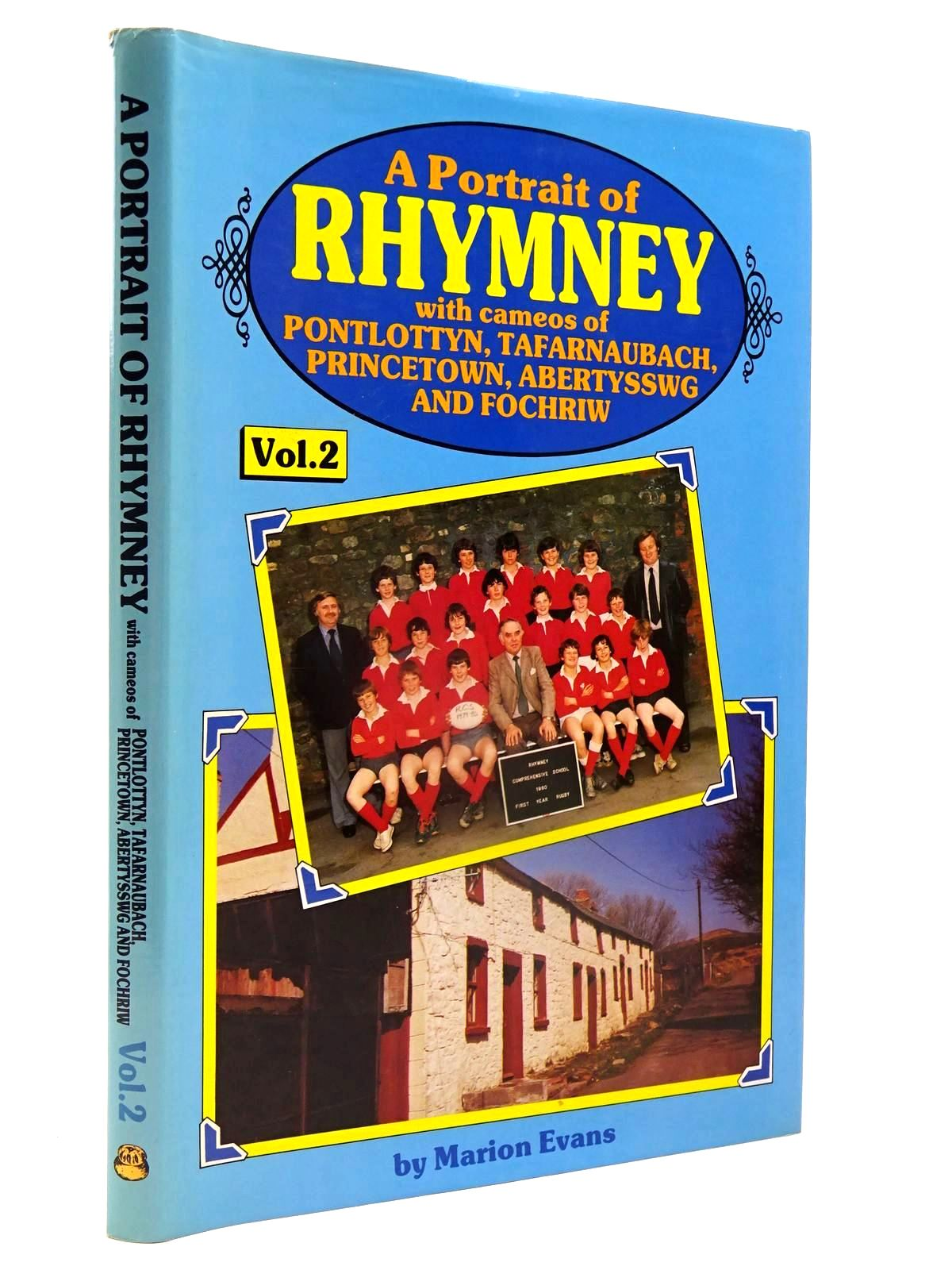 Photo of A PORTRAIT OF RHYMNEY VOLUME 2 written by Evans, Marion published by Old Bakehouse Publications (STOCK CODE: 2130083)  for sale by Stella & Rose's Books