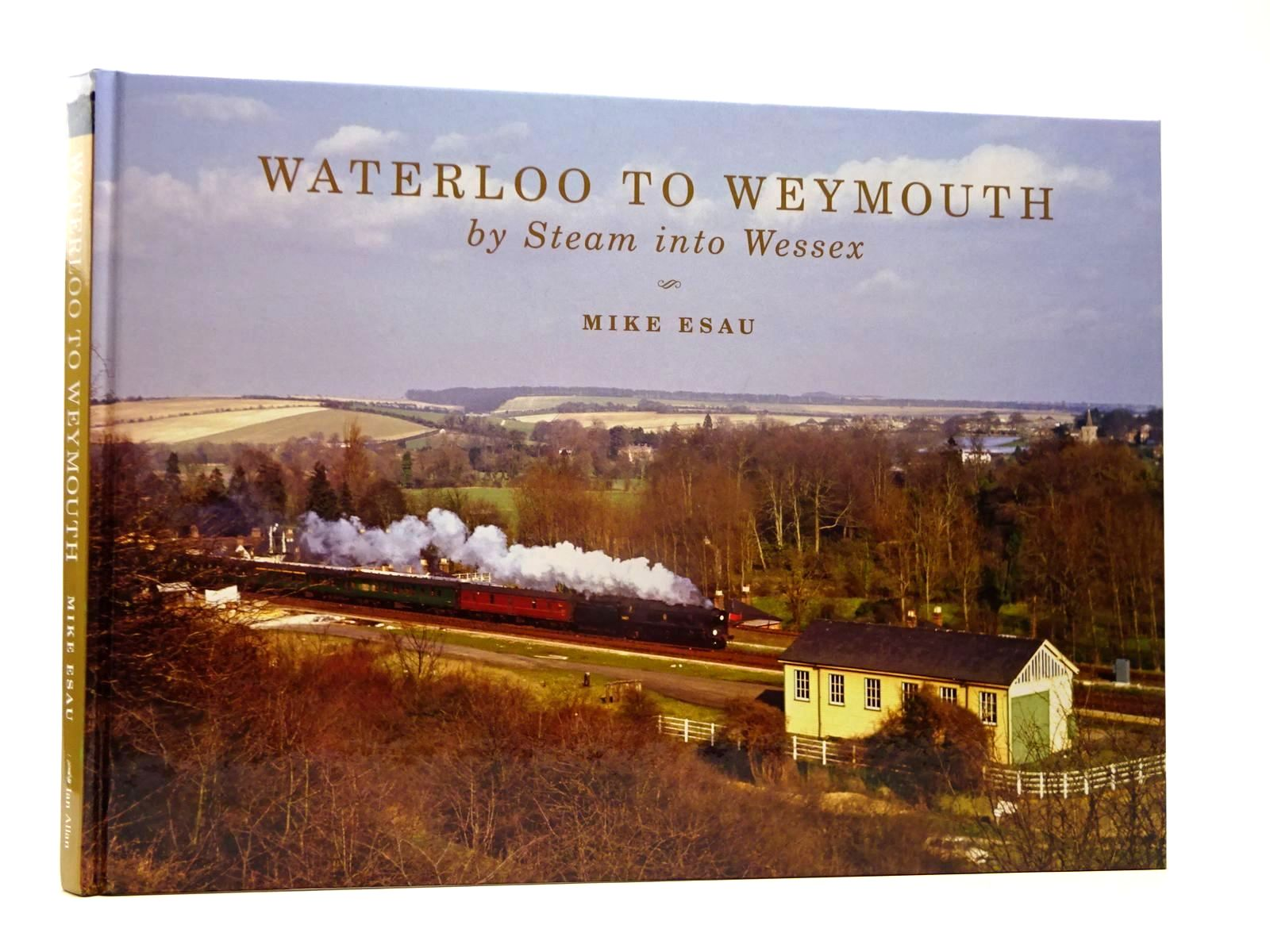 Photo of WATERLOO TO WEYMOUTH BY STEAM INTO WESSEX written by Esau, Mike published by Ian Allan (STOCK CODE: 2130112)  for sale by Stella & Rose's Books