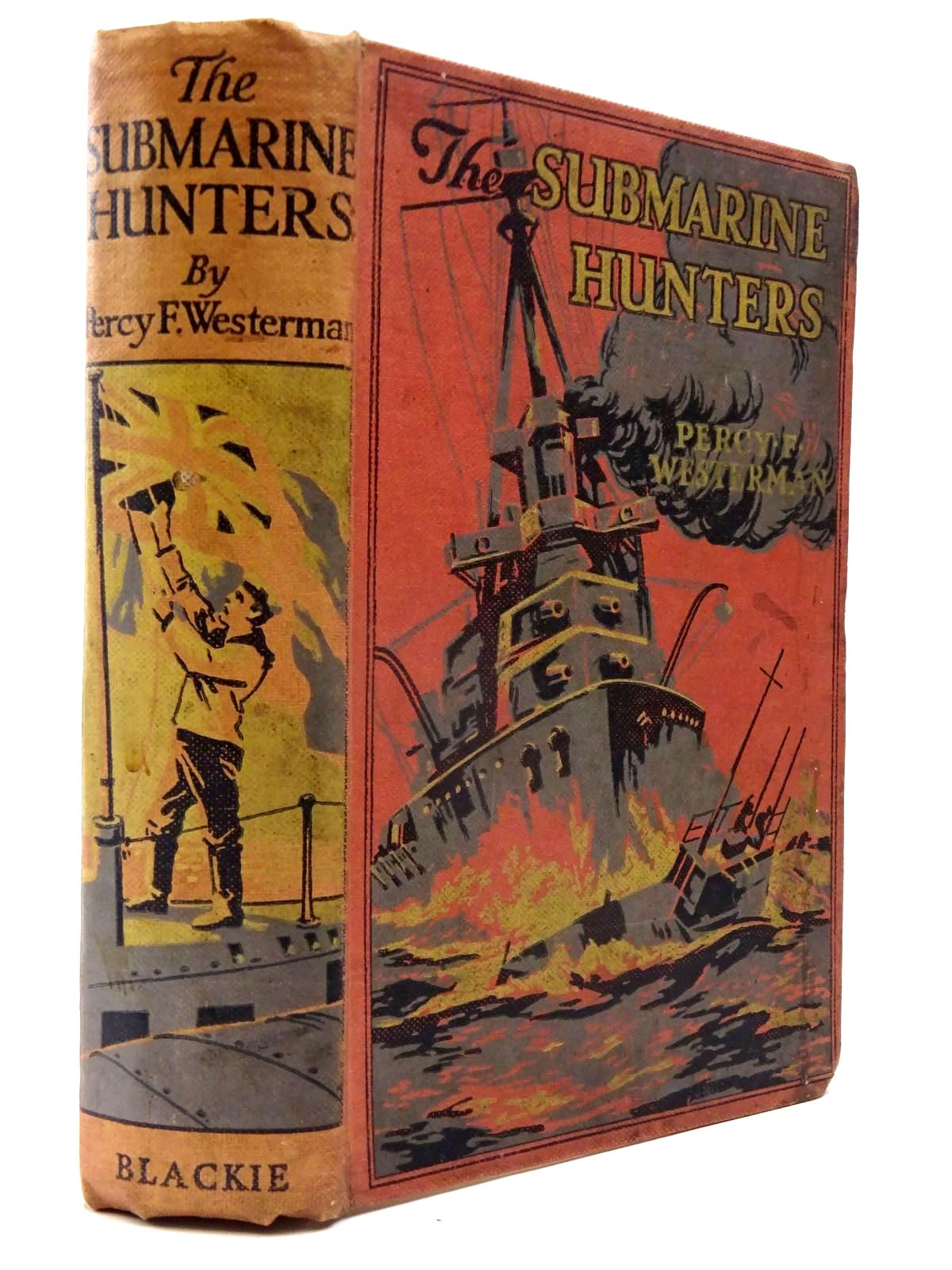 Photo of THE SUBMARINE HUNTERS written by Westerman, Percy F. illustrated by Hodgson, Edward S. published by Blackie & Son Ltd. (STOCK CODE: 2130156)  for sale by Stella & Rose's Books