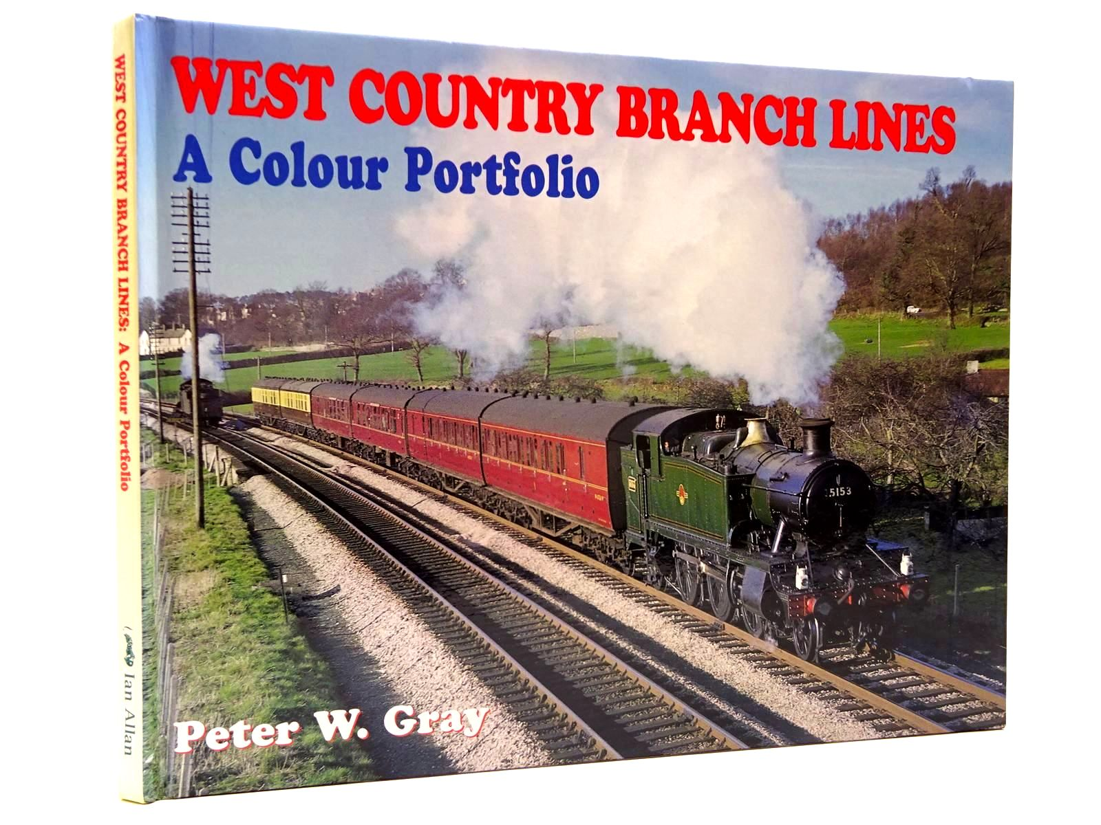 Photo of WEST COUNTRY BRANCH LINES A COLOUR PORTFOLIO written by Gray, Peter W. published by Ian Allan (STOCK CODE: 2130372)  for sale by Stella & Rose's Books
