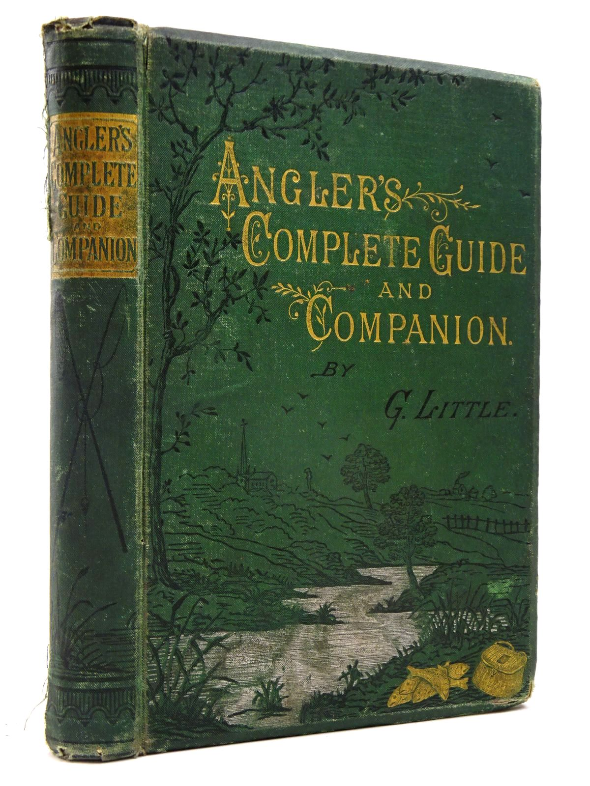 Photo of THE ANGLER'S COMPLETE GUIDE AND COMPANION written by Little, G. published by G. Little (STOCK CODE: 2130569)  for sale by Stella & Rose's Books