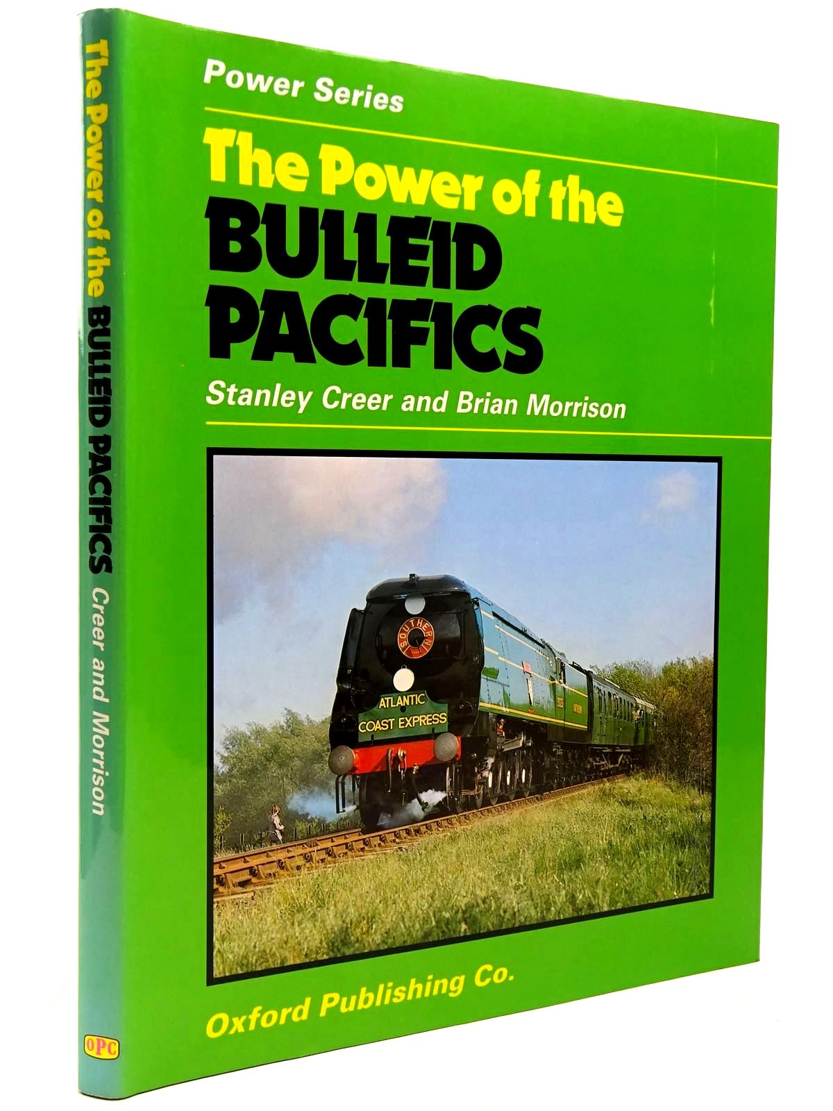 Photo of THE POWER OF THE BULLEID PACIFICS written by Creer, Stanley<br />Morrison, Brian published by Oxford Publishing Co (STOCK CODE: 2130593)  for sale by Stella & Rose's Books