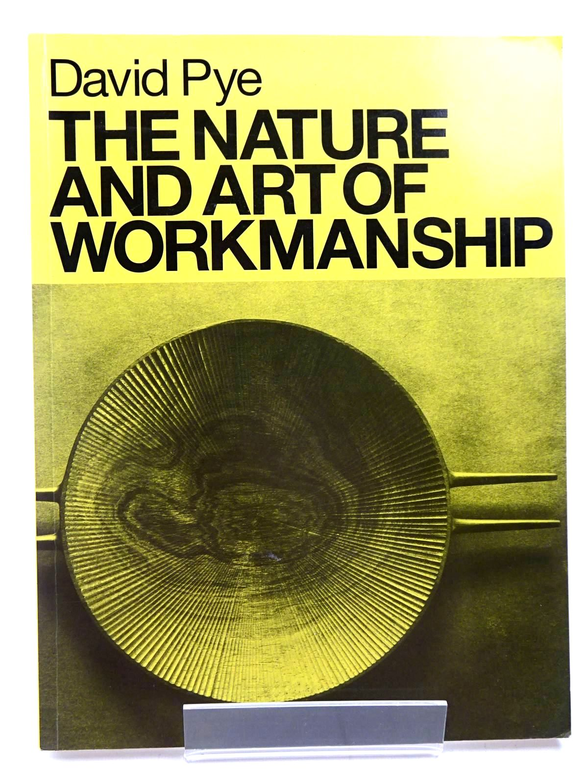 Photo of THE NATURE AND ART OF WORKMANSHIP written by Pye, David published by The Herbert Press (STOCK CODE: 2130618)  for sale by Stella & Rose's Books