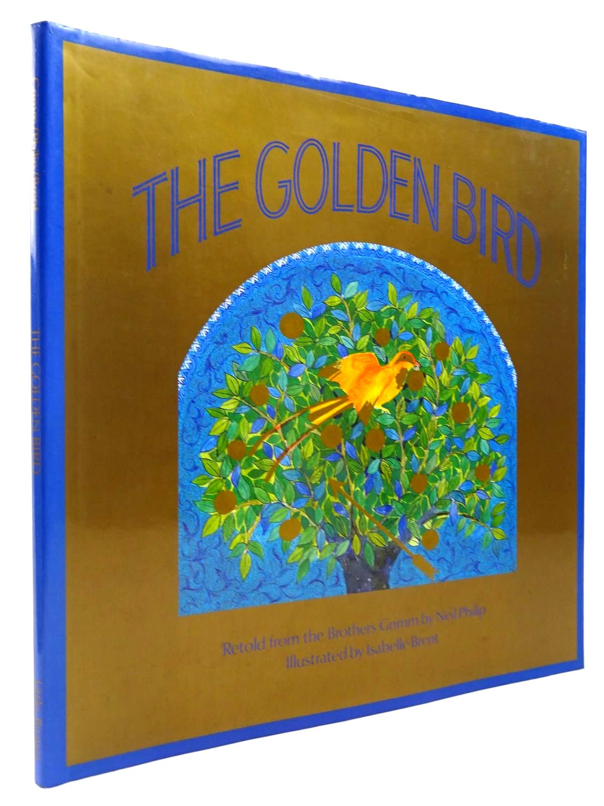 Photo of THE GOLDEN BIRD written by Grimm, Brothers<br />Philip, Neil illustrated by Brent, Isabelle published by Little, Brown and Company (STOCK CODE: 2130702)  for sale by Stella & Rose's Books