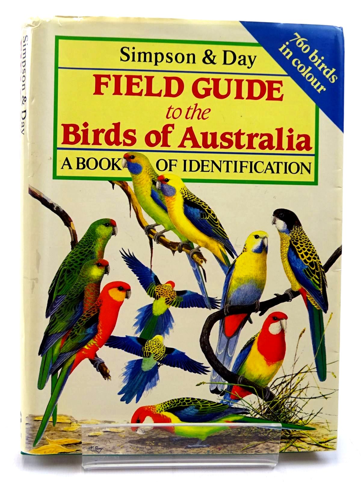 Photo of FIELD GUIDE TO THE BIRDS OF AUSTRALIA written by Simpson, Ken<br />Day, Nicolas<br />et al, published by Christopher Helm (STOCK CODE: 2130713)  for sale by Stella & Rose's Books