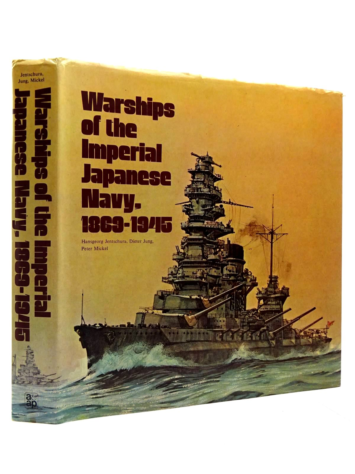Photo of WARSHIPS OF THE IMPERIAL JAPANESE NAVY 1869-1945 written by Jentschura, Hansgeorg<br />Jung, Dieter<br />Mickel, Peter published by Arms & Armour Press (STOCK CODE: 2130717)  for sale by Stella & Rose's Books