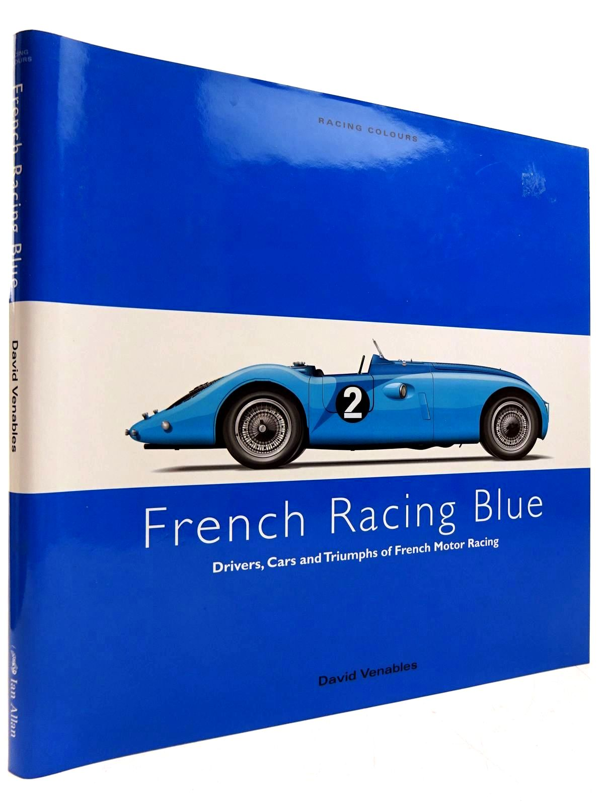 Photo of FRENCH RACING BLUE written by Venables, David published by Ian Allan (STOCK CODE: 2130842)  for sale by Stella & Rose's Books