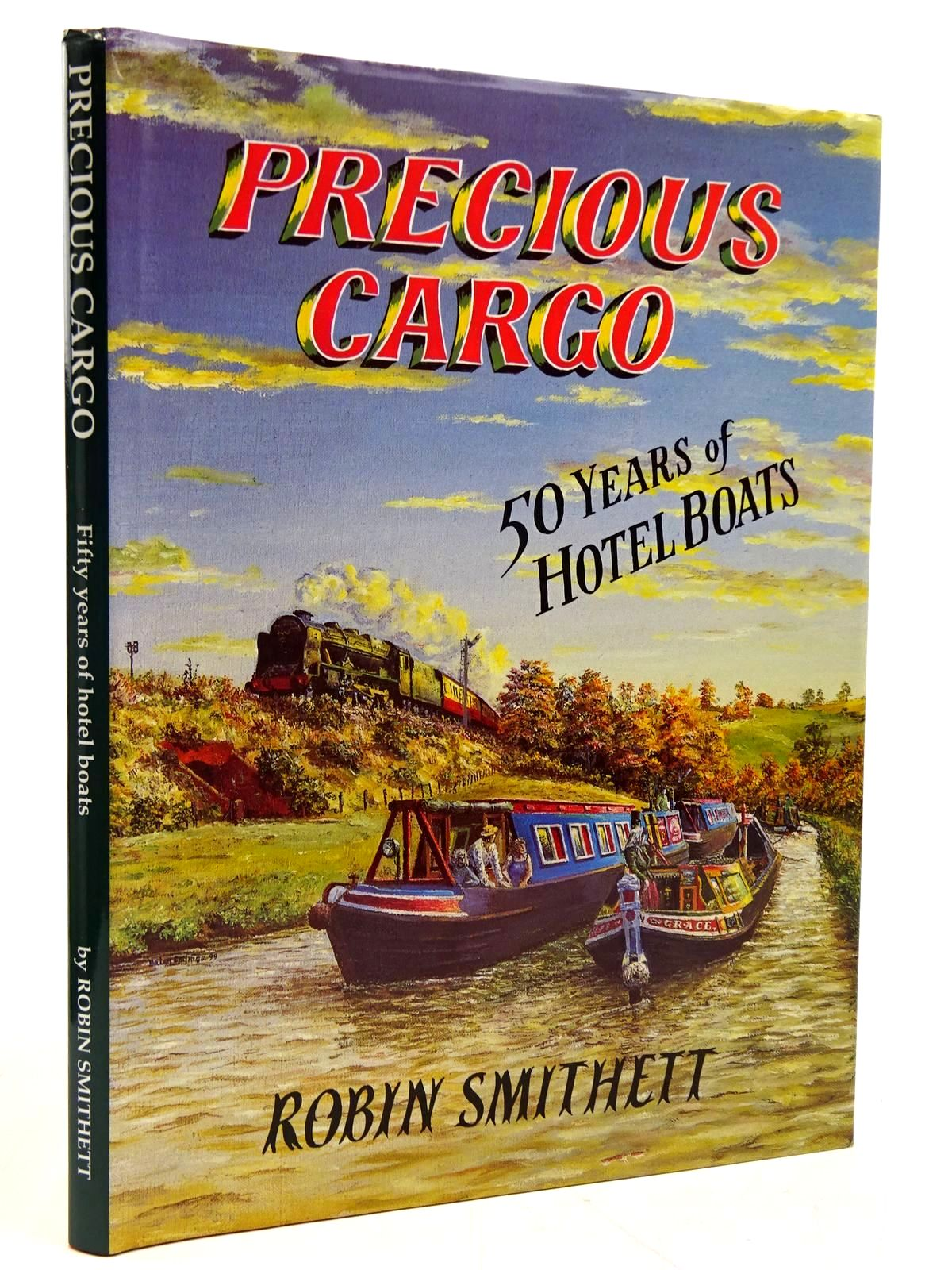 Photo of PRECIOUS CARGO FIFTY YEARS OF HOTEL BOATS written by Smithett, Robin published by Waterways World (STOCK CODE: 2131148)  for sale by Stella & Rose's Books