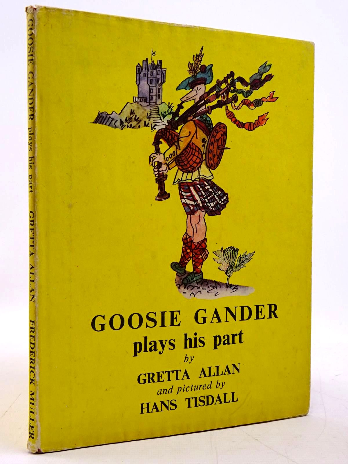 Photo of GOOSIE GANDER PLAYS HIS PART written by Allan, Gretta illustrated by Tisdall, Hans published by Frederick Muller Limited (STOCK CODE: 2131160)  for sale by Stella & Rose's Books