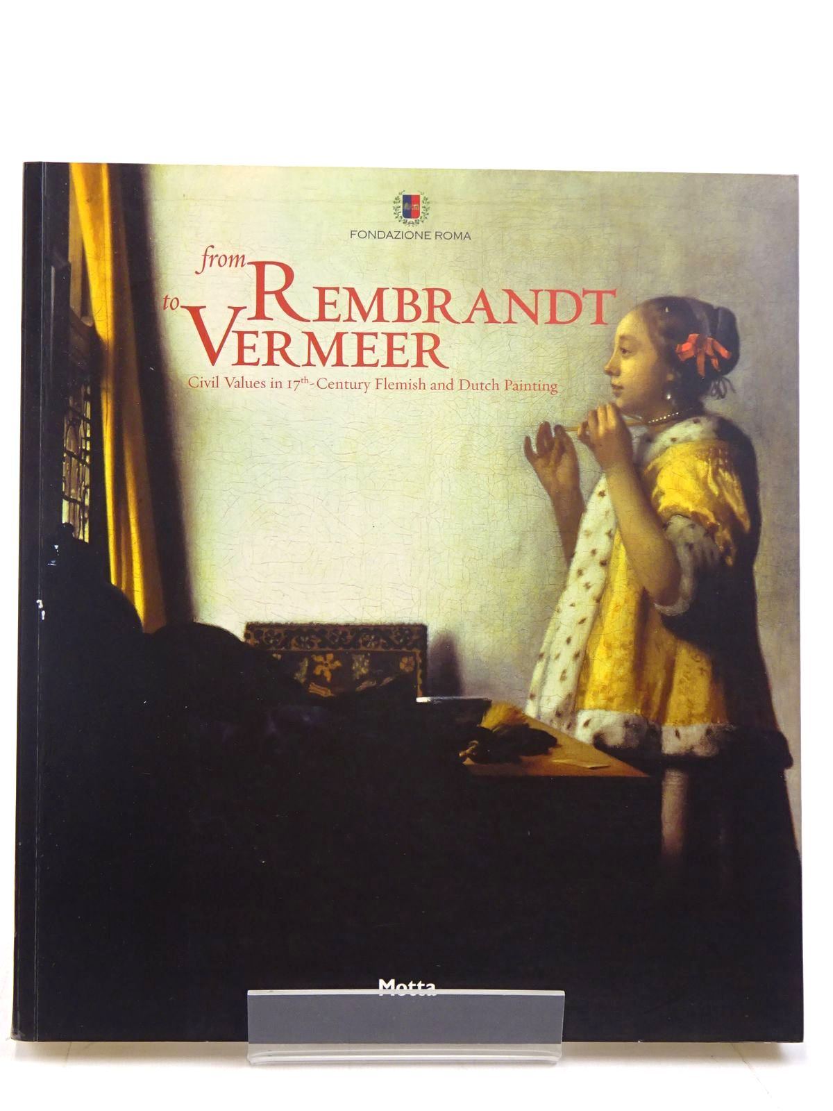 Photo of FROM REMBRANDT TO VERMEER CIVIL VALUES IN 17TH CENTURY FLEMISH AND DUTCH PAINTING written by Lindemann, Bernd Wolfgang illustrated by Rembrandt,<br />Vermeer,<br />et al., published by Motta (STOCK CODE: 2131196)  for sale by Stella & Rose's Books