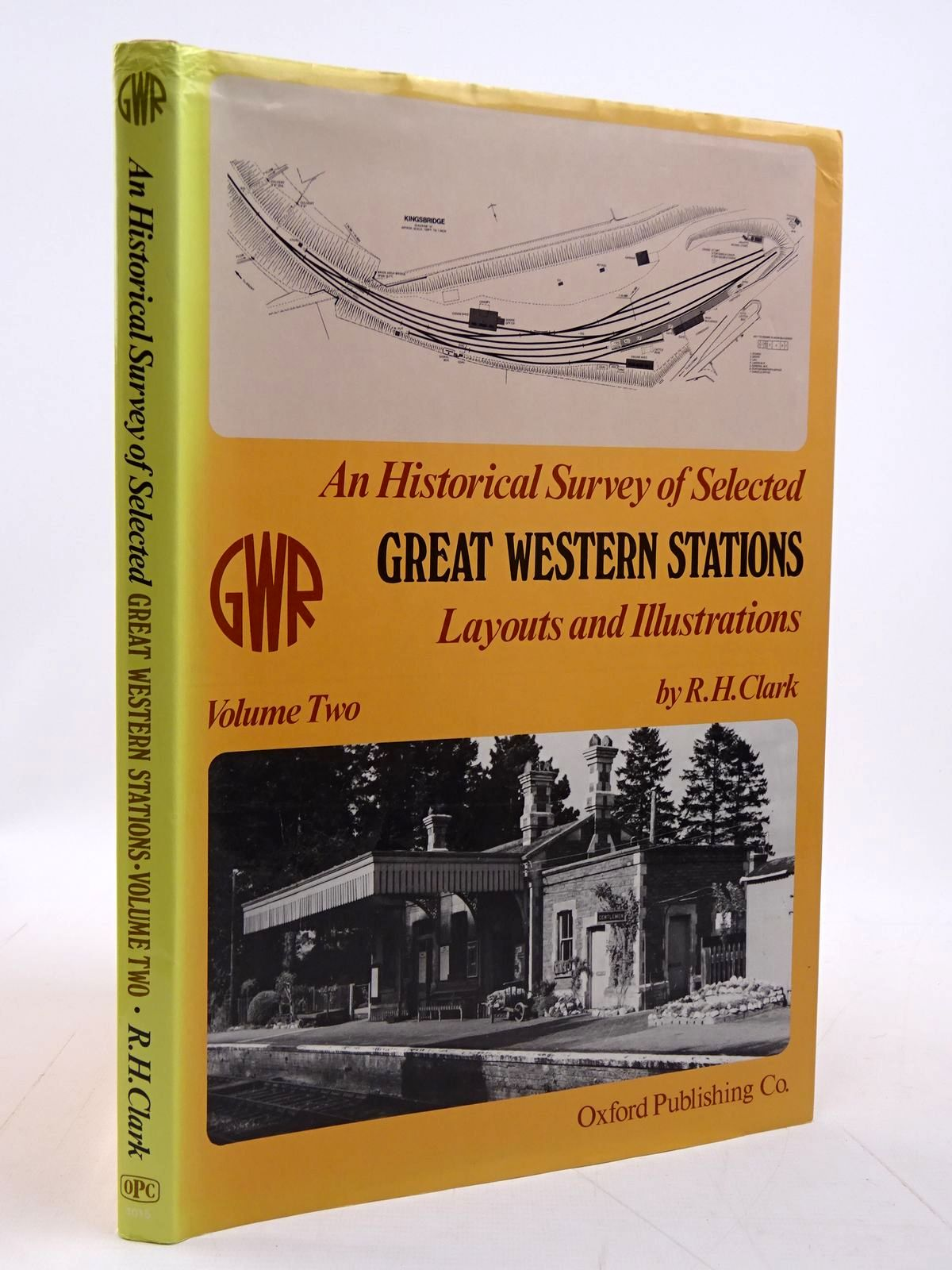 Photo of AN HISTORICAL SURVEY OF SELECTED GREAT WESTERN STATIONS, LAYOUT AND ILLUSTRATIONS VOLUME TWO written by Clark, Ronald H. published by Oxford Publishing (STOCK CODE: 2131223)  for sale by Stella & Rose's Books