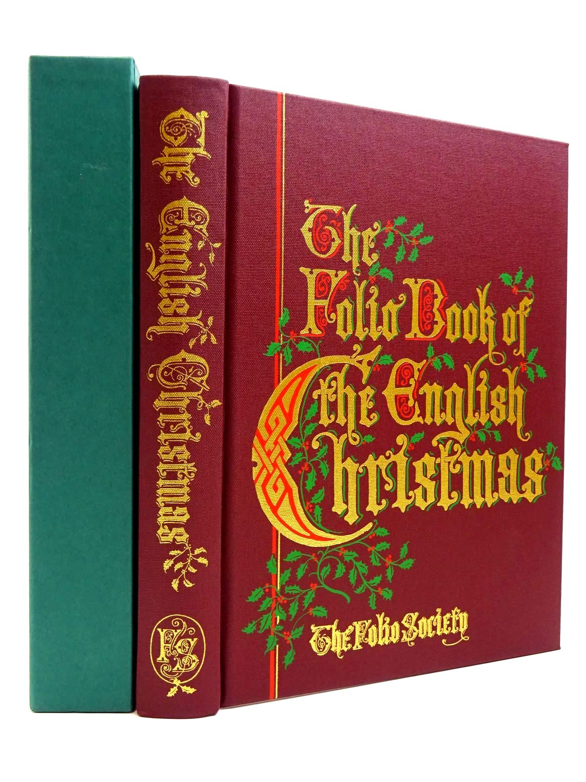 Photo of THE FOLIO BOOK OF THE ENGLISH CHRISTMAS written by Beare, Geraldine<br />Lees, Edwin<br />Lee, Laurie<br />Farjeon, Eleanor<br />Grahame, Kenneth<br />James, Henry<br />Eliot, George<br />Dickens, Charles<br />Beaton, Cecil<br />et al,  illustrated by Holder, John published by Folio Society (STOCK CODE: 2131271)  for sale by Stella & Rose's Books