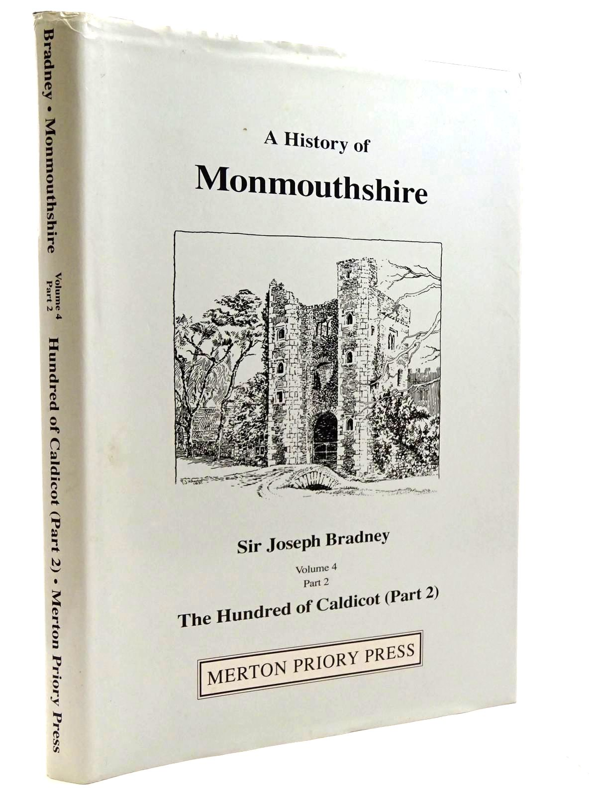 Photo of A HISTORY OF MONMOUTHSHIRE THE HUNDRED OF CALDICOT PART 2 written by Bradney, Joseph published by Merton Priory Press (STOCK CODE: 2131284)  for sale by Stella & Rose's Books