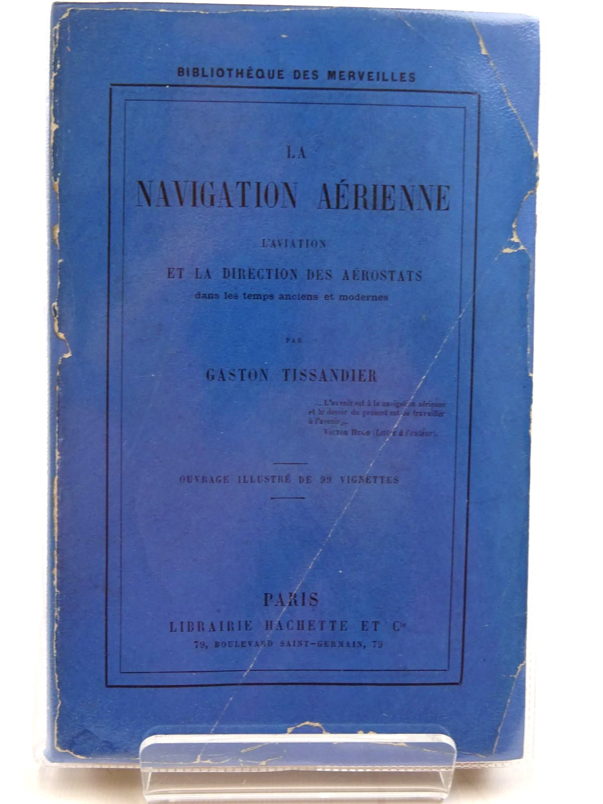 Photo of LA NAVIGATION AERIENNE L'AVIATION ET LA DIRECTION DES AEROSTATS written by Tissandier, Gaston published by Librairie Hachette Et Cie (STOCK CODE: 2131329)  for sale by Stella & Rose's Books