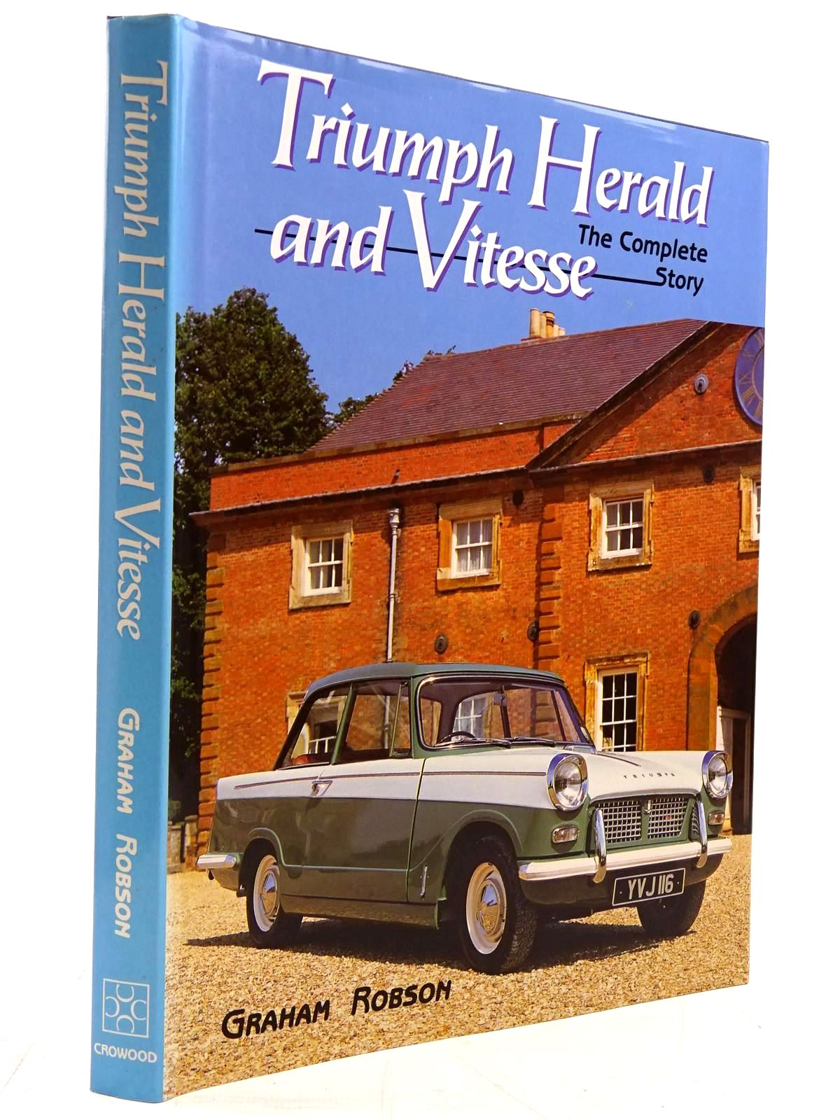 Photo of TRIUMPH HERALD AND VITESSE THE COMPLETE STORY written by Robson, Graham published by Crowood (STOCK CODE: 2131363)  for sale by Stella & Rose's Books