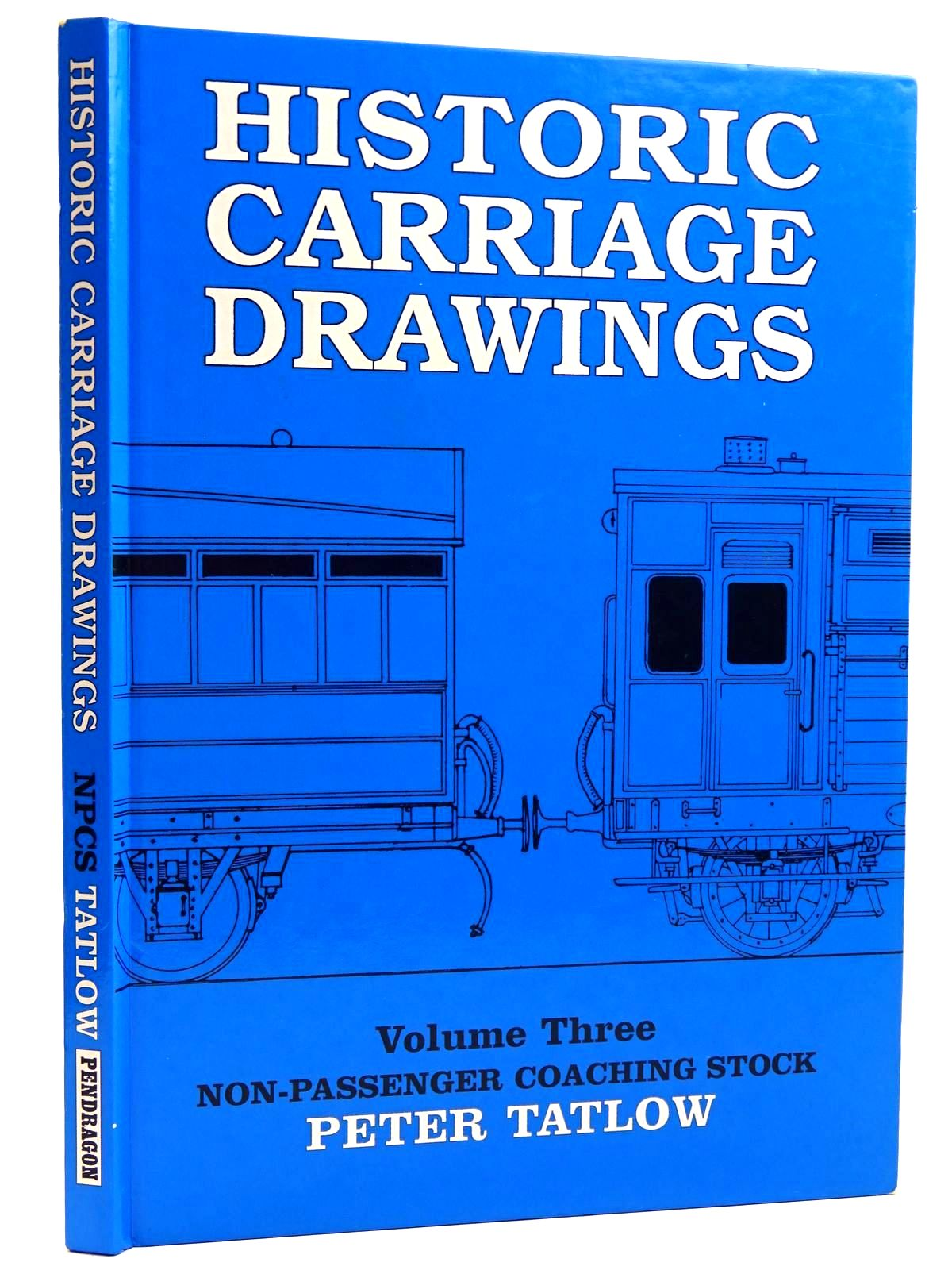 Photo of HISTORIC CARRIAGE DRAWINGS VOLUME THREE: NON-PASSENGER COACHING STOCK written by Tatlow, Peter published by Pendragon Press (STOCK CODE: 2131443)  for sale by Stella & Rose's Books
