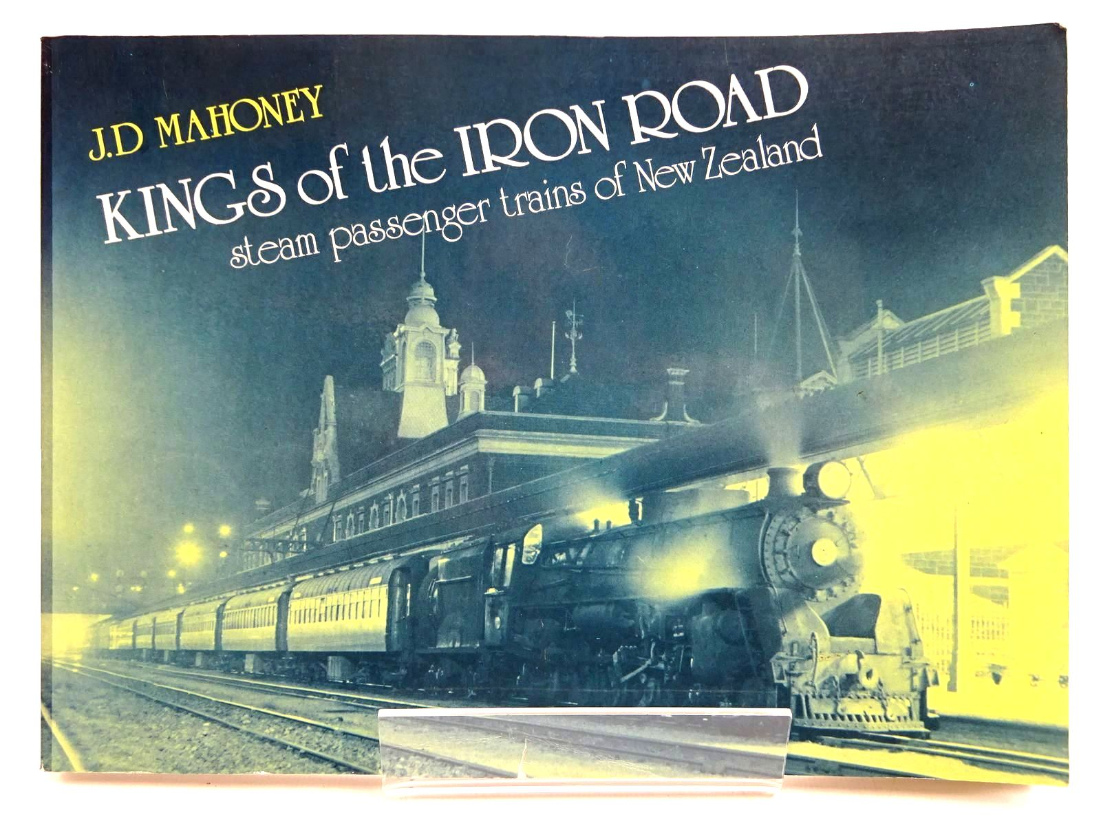 Photo of KINGS OF THE IRON ROAD STEAM PASSENGER TRAINS OF NEW ZEALAND written by Mahoney, J.D. published by The Dunmore Press (STOCK CODE: 2131472)  for sale by Stella & Rose's Books