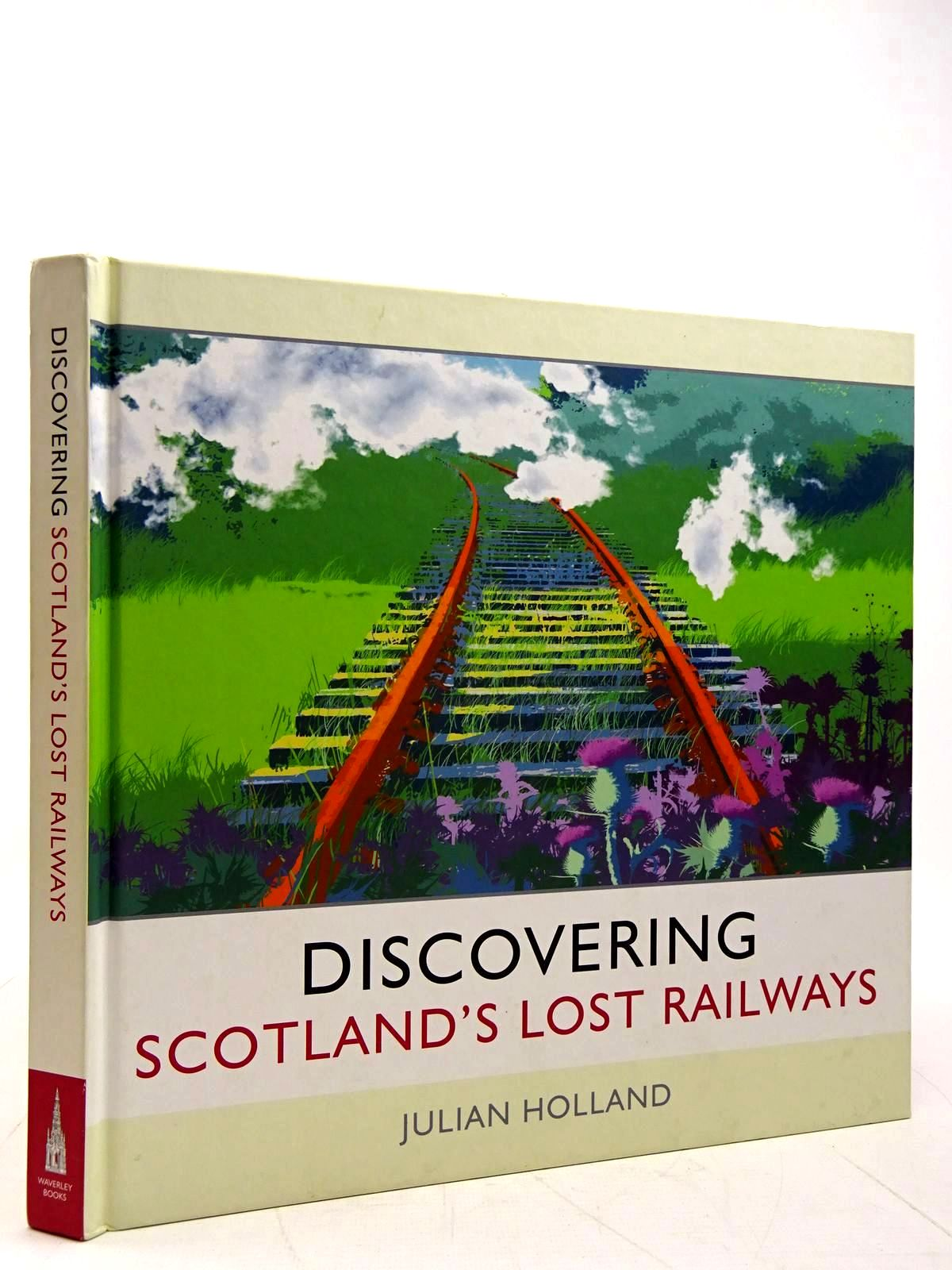 Photo of DISCOVERING SCOTLAND'S LOST RAILWAYS written by Holland, Julian published by Waverley Books (STOCK CODE: 2131573)  for sale by Stella & Rose's Books