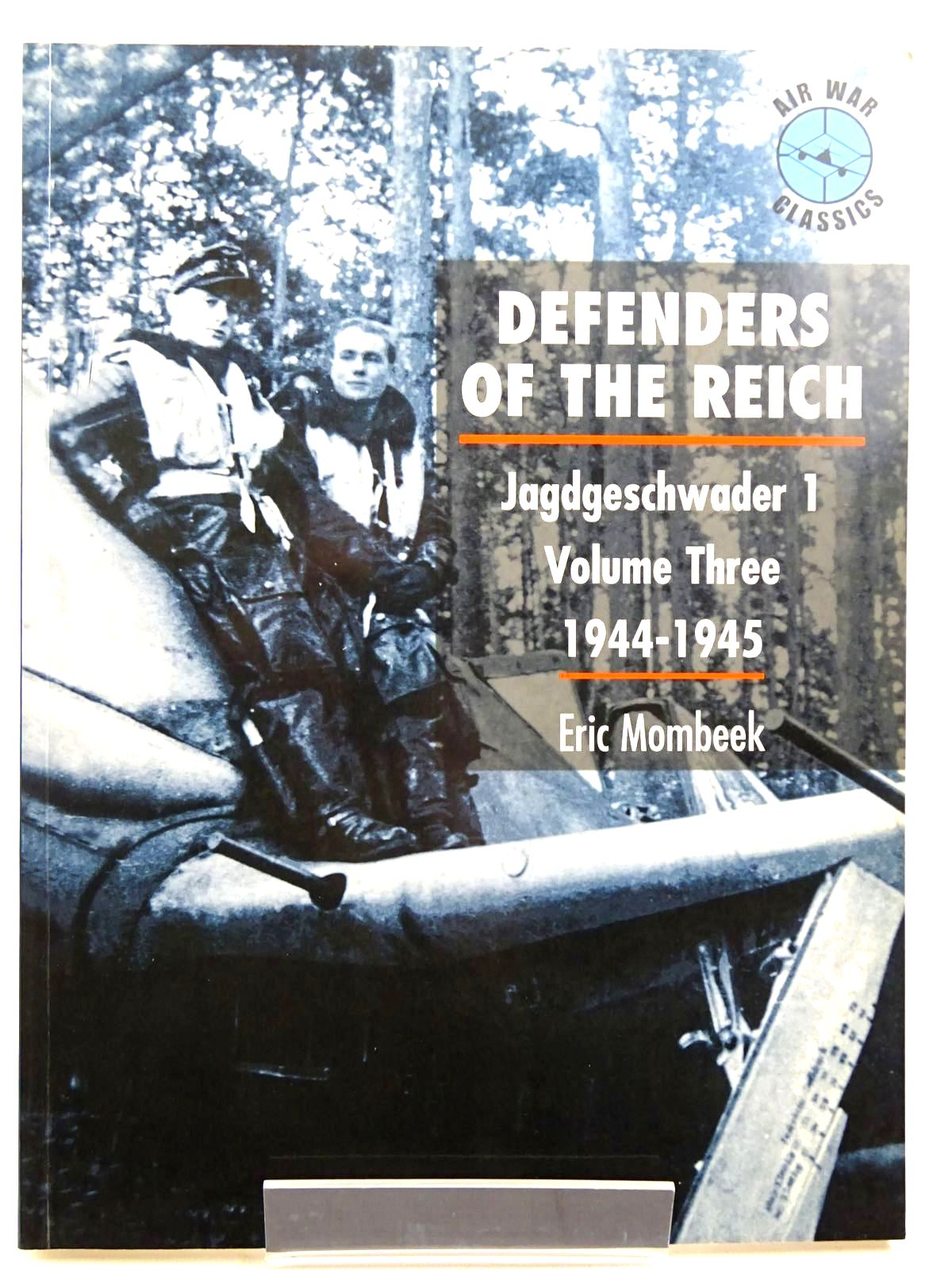 Photo of DEFENDERS OF THE REICH JAGDGESCHWADER 1 VOLUME THREE 1944-1945 written by Mombeek, Eric published by Classic Publications (STOCK CODE: 2131605)  for sale by Stella & Rose's Books