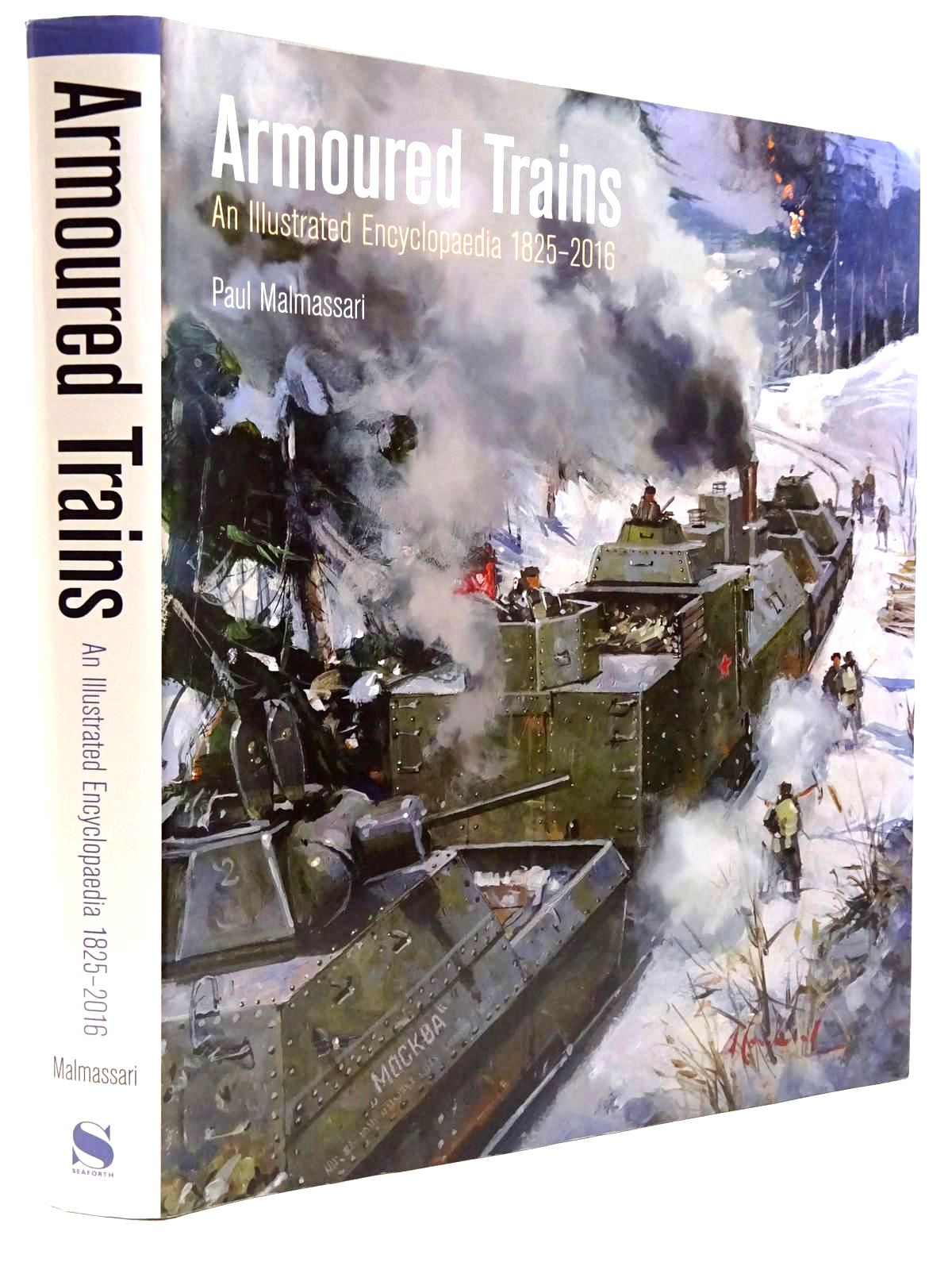 Photo of ARMOURED TRAINS AN ILLUSTRATED ENCYCLOPAEDIA 1825-2016