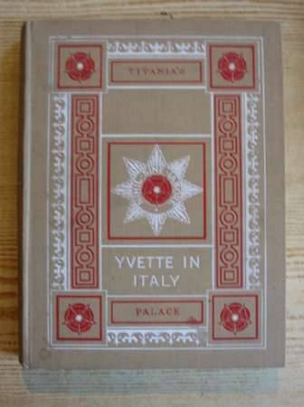 Photo of YVETTE IN ITALY & TITANIA'S PALACE written by Wilkinson, Nevile published by Hodder & Stoughton (STOCK CODE: 312389)  for sale by Stella & Rose's Books
