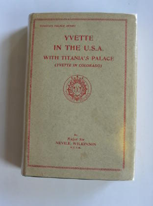 Photo of YVETTE IN THE U.S.A. WITH TITANIA'S PALACE written by Wilkinson, Nevile published by Nisbet & Co. Ltd. (STOCK CODE: 320267)  for sale by Stella & Rose's Books
