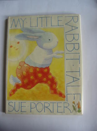 Photo of MY LITTLE RABBIT TALE written by Porter, Sue illustrated by Porter, Sue published by Dorling Kindersley (STOCK CODE: 320855)  for sale by Stella & Rose's Books