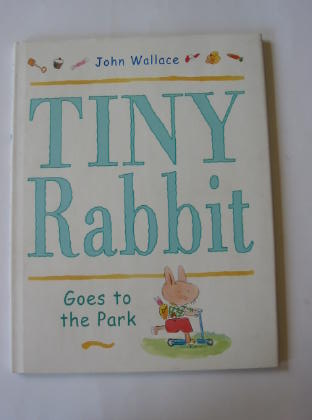 Photo of TINY RABBIT GOES TO THE PARK written by Wallace, John illustrated by Wallace, John published by Viking (STOCK CODE: 376429)  for sale by Stella & Rose's Books
