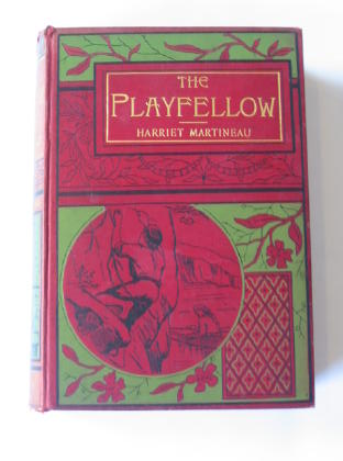 Photo of THE PLAYFELLOW written by Martineau, Harriet published by George Routledge and Sons Limited (STOCK CODE: 378354)  for sale by Stella & Rose's Books