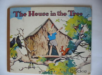 Photo of THE HOUSE IN THE TREE written by Smith, Gregor Ian illustrated by Smith, Gregor Ian published by Blackie & Son Ltd. (STOCK CODE: 379981)  for sale by Stella & Rose's Books
