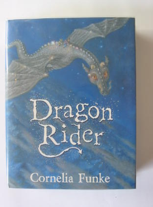 Photo of DRAGON RIDER written by Funke, Cornelia illustrated by Funke, Cornelia published by The Chicken House (STOCK CODE: 380844)  for sale by Stella & Rose's Books