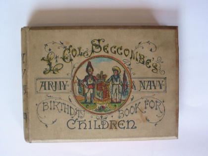 Photo of LIEUT.-COL. SECCOMBE'S ARMY AND NAVY BIRTHDAY BOOK written by Seccombe, Thomas S. illustrated by Seccombe, Thomas S. published by George Routledge & Sons (STOCK CODE: 381545)  for sale by Stella & Rose's Books