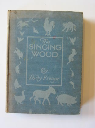 Photo of THE SINGING WOOD written by Frazer, Lady illustrated by Brock, H.M. published by A. & C. Black Ltd. (STOCK CODE: 383486)  for sale by Stella & Rose's Books