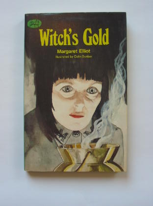 Photo of WITCH'S GOLD written by Elliot, Margaret illustrated by Dunbar, Colin published by Abelard-Schuman (STOCK CODE: 384276)  for sale by Stella & Rose's Books