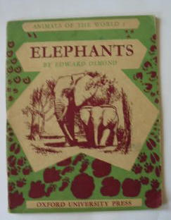 Photo of ANIMALS OF THE WORLD I - ELEPHANTS written by Osmond, Edward illustrated by Osmond, Edward published by Oxford University Press (STOCK CODE: 385677)  for sale by Stella & Rose's Books