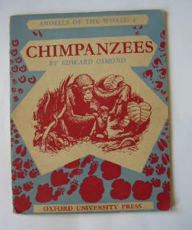 Photo of ANIMALS OF THE WORLD 4 - CHIMPANZEES written by Osmond, Edward illustrated by Osmond, Edward published by Oxford University Press (STOCK CODE: 385681)  for sale by Stella & Rose's Books
