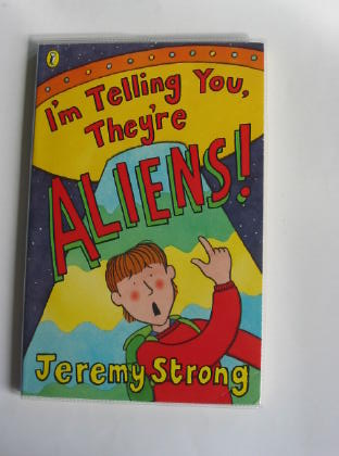 Photo of I'M TELLING YOU, THEY'RE ALIENS! written by Strong, Jeremy illustrated by Sharratt, Nick published by Puffin Books (STOCK CODE: 403135)  for sale by Stella & Rose's Books