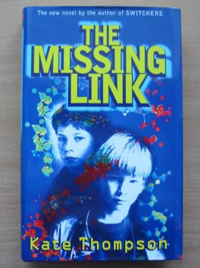Photo of THE MISSING LINK written by Thompson, Kate published by The Bodley Head (STOCK CODE: 425129)  for sale by Stella & Rose's Books