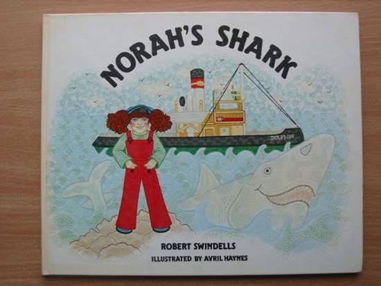Photo of NORAH'S SHARK written by Swindells, Robert illustrated by Haynes, Avril published by Wheaton (STOCK CODE: 425242)  for sale by Stella & Rose's Books