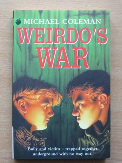 Photo of WEIRDO'S WAR written by Coleman, Michael published by Orchard Books (STOCK CODE: 425353)  for sale by Stella & Rose's Books