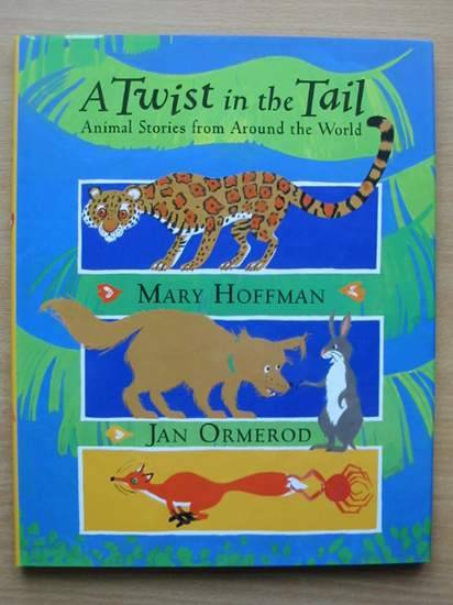 Photo of A TWIST IN THE TAIL written by Hoffman, Mary illustrated by Ormerod, Jan published by Frances Lincoln (STOCK CODE: 425496)  for sale by Stella & Rose's Books