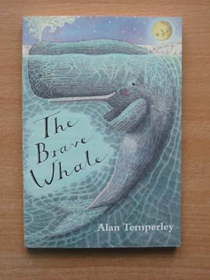 Photo of THE BRAVE WHALE written by Temperley, Alan illustrated by Maland, Nick published by Scholastic Press (STOCK CODE: 425576)  for sale by Stella & Rose's Books