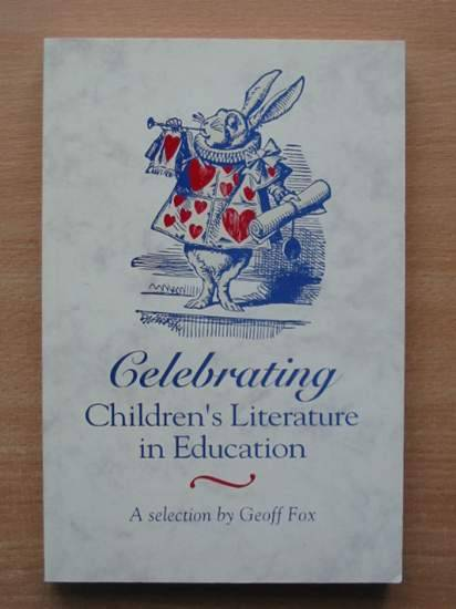 Photo of CELEBRATING CHILDREN'S LITERATURE IN EDUCATION written by Fox, Geoff published by Hodder & Stoughton (STOCK CODE: 425601)  for sale by Stella & Rose's Books