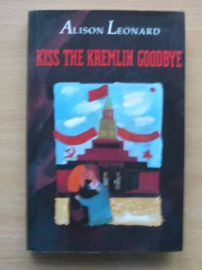 Photo of KISS THE KREMLIN GOODBYE written by Leonard, Alison published by Walker Books (STOCK CODE: 425762)  for sale by Stella & Rose's Books