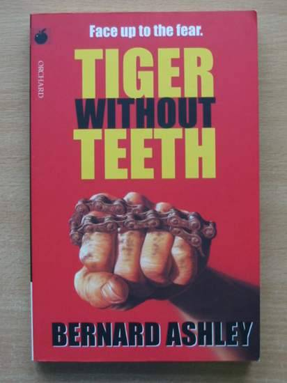 Photo of TIGER WITHOUT TEETH written by Ashley, Bernard published by Orchard Books (STOCK CODE: 425790)  for sale by Stella & Rose's Books