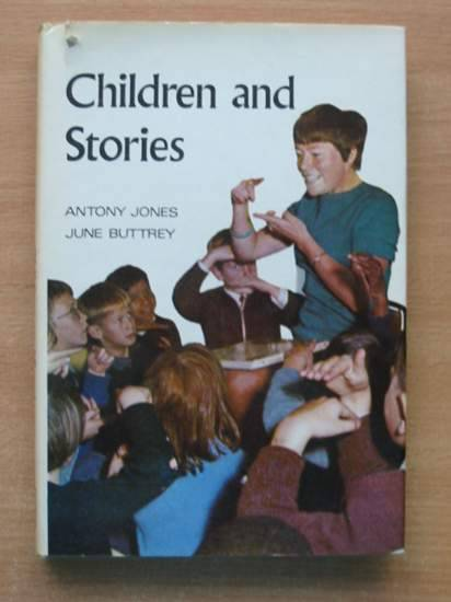 Photo of CHILDREN AND STORIES written by Jones, Antony<br />Buttrey, June published by Basil Blackwell (STOCK CODE: 426077)  for sale by Stella & Rose's Books
