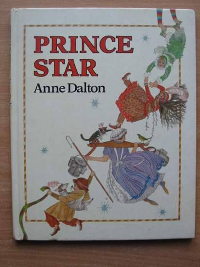 Photo of PRINCE STAR written by Dalton, Anne illustrated by Dalton, Anne published by Kaye & Ward (STOCK CODE: 427908)  for sale by Stella & Rose's Books