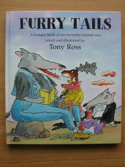 Photo of FURRY TAILS written by Ross, Tony illustrated by Ross, Tony published by Andersen Press Ltd. (STOCK CODE: 428457)  for sale by Stella & Rose's Books
